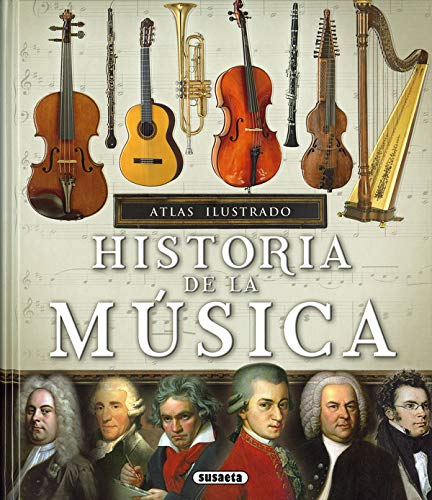Historia de la música (Atlas Ilustrado) por López Iriarte, Víctor Javier