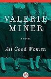 All Good Women: A Novel