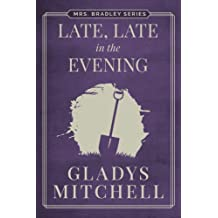 Late, Late in the Evening (Mrs. Bradley)
