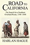 img - for Road to California: The Search for a Southern Overland Route to California, 1540-1848 book / textbook / text book