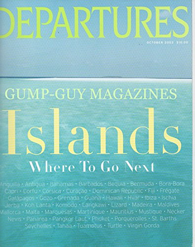 DEPARTURES October 2003 Magazine ISLANDS: WHERE TO GO NEXT Tahitian Harvest: Victor Schrager & The Beauty Of Black Pearls a la Gunguin TROPICAL FASHIONS GE HAUTE AT ANTIGUA'S CARLISLE BAY