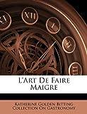 L' Art de Faire Maigre, Katherine Golden Bitting Gastronomy, 1141659263
