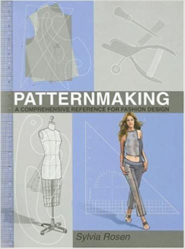 Patternmaking A Comprehensive Reference For Fashion Design Rosen Sylvia 9780130262431 Amazon Com Books