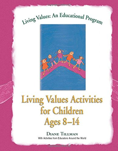 Living Values Activities for Children Ages 8-14 (Living Values: An Educational Programme)