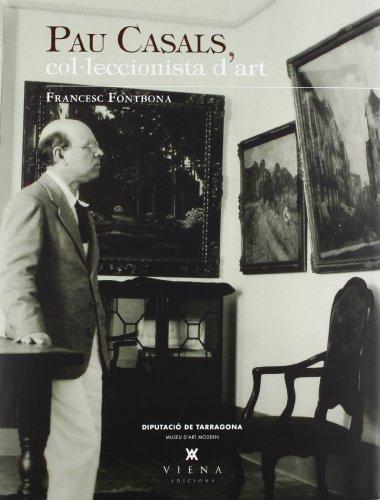 Descargar Libro Pau Casals, Col·leccionista D'art De Francesc Fontbona Francesc Fontbona De Vallescar