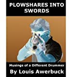 img - for [ Plowshares Into Swords: Musings of a Different Drummer Awerbuck, Louis ( Author ) ] { Paperback } 2013 book / textbook / text book
