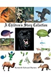 A Children's Story Collection, Kenneth Edward Barnes, 1463428634