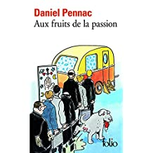 Aux fruits de la passion - La saga Malaussène (Tome 6) (French Edition)