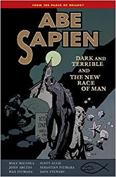 Book By Mike Mignola Abe Sapien Volume 3: Dark and Terrible and the New Race of Man