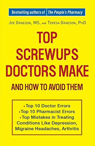 Top Screwups Doctors Make and How to Avoid Them ()
