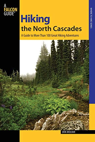 Hiking the North Cascades, 2nd: A Guide to More Than 100 Great Hiking Adventures (Regional Hiking Series)
