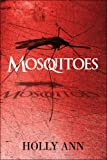 Mosquitoes, Holly Ann, 1605636150