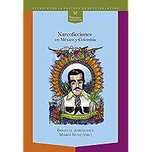 Narcoficciones en México y Colombia (Nexos y Diferencias. Estudios de la Cultura de América Latina nº 45) (Spanish Edition)