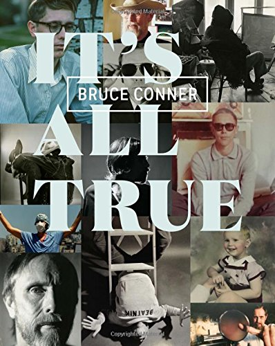 Bruce Conner: It's All True