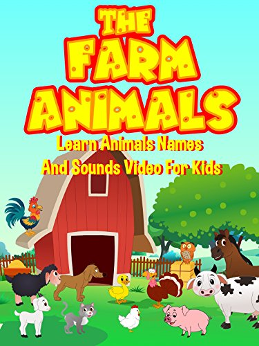 (The Farm Animals - Learn Animals Names And Sounds Video For Kids)