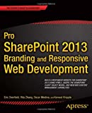 Pro SharePoint 2013 Branding and Responsive Web Development, Chris Beckett and Oscar Medina, 1430250283