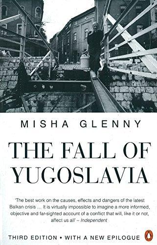 The Fall of Yugoslavia by Misha Glenny (1996-10-31)