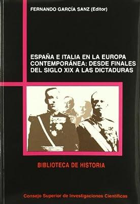 España e Italia en la Europa contemporánea: Desde finales del siglo XIX a las dictaduras Biblioteca de Historia: Amazon.es: García Sanz, Fernando: Libros
