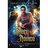 Faery Novice: The Awakened Magic Saga (The Faery Chronicles Book 1)