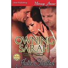 Owning Sarah [Sequel to Loving Sarah] (Siren Publishing Menage Amour)