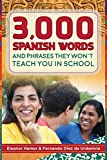 3,000 Spanish Words and Phrases They Won't Teach