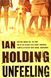 Front cover for the book Unfeeling by Ian Holding