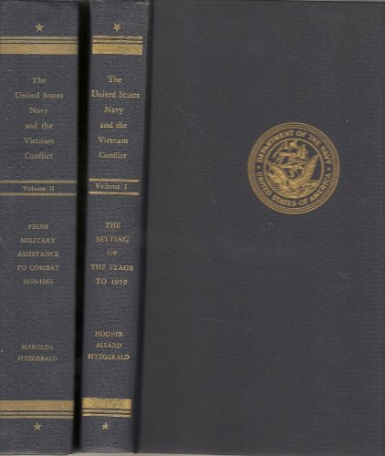 The United States Navy and the Vietnam Conflict Volumes I & II, Hooper, Allard, Fitzgerald