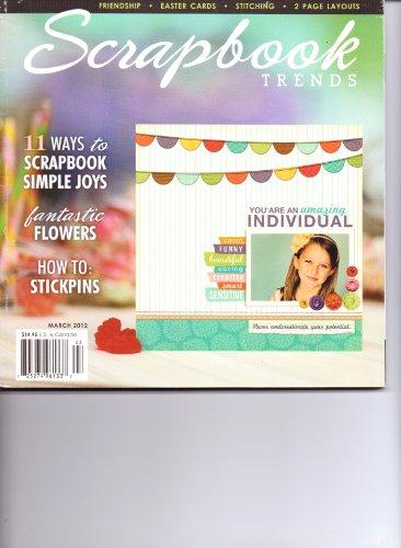 Scrapbook Trends Magazine - Scrapbook Trends Magazine. Vol 14. #3. March 2012.