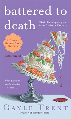 Battered to Death (Daphne Martin Cake Mysteries)