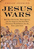 Image of Jesus Wars: How Four Patriarchs, Three Queens, and Two Emperors Decided What Christians Would Believe for the Next 1,500 Years