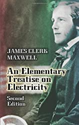 An Elementary Treatise on Electricity: Second Edition (Dover Books on Physics)