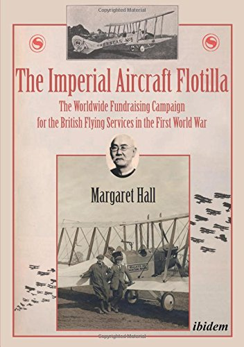 The Imperial Aircraft Flotilla: The Worldwide Fundraising Campaign for the British Flying Services in the First World War