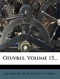 Oeuvres, Volume 15..., , 1271890895