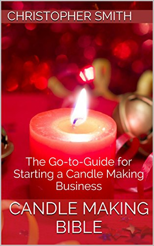Candle making bible the go to guide for starting a candle making candle making bible the go to guide for starting a candle making business colourmoves