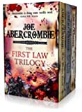 The First Law Trilogy Boxed Set: The Blade Itself, Before They Are Hanged, Last Argument of Kings (Box Set)