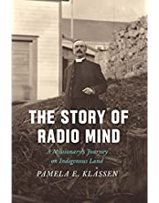 The Story of Radio Mind: A Missionary's Journey on Indigenous Land