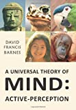 A Universal Theory of Mind, Active-Perception, David Francis Barnes, 0956989608