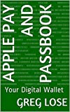 Apple Pay and Passbook: Your Digital Wallet