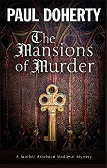 Mansions of Murder, The: A Medieval mystery (A Brother Athelstan Medieval Mystery) by [Doherty, Paul]