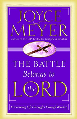 The Battle Belongs to the Lord: Overcoming Life's Struggles Through - City Salt Mall Lake In