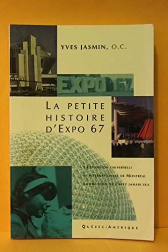 Petite histoire d'Expo 67 (La)