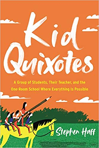 Kid Quixotes: A Group of Students, Their Teacher, and the ...