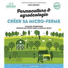 Permaculture & agroécologie - Créer sa micro-ferme