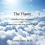 The Flame: A Buddhist Style Meditation for Connecting with Your Inner Wisdom | Loretta Siani