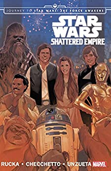 Star Wars: Journey to Star Wars: The Force Awakens - Shattered Empire by [Rucka, Greg]