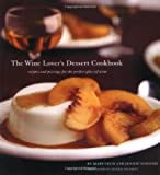 The Wine Lover's Dessert Cookbook, Mary Cech and Jennie Schacht, 0811842371