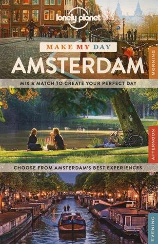 Make My Day: Amsterdam (Lonely Planet Make My Day)