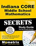 Indiana CORE Middle School Mathematics Secrets Study Guide: Indiana CORE Test Review for the Indiana CORE Assessments for Educator Licensure