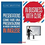 Presentations: Come fare una presentazione in modo convincente in inglese (In Business With Clive) | Clive Griffiths