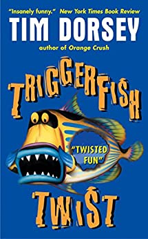 Triggerfish Twist (Serge Storms series Book 4) by [Dorsey, Tim]
